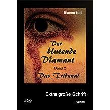 Der blutende Diamant II - Sonderformat Großschrift: Das Tribunal