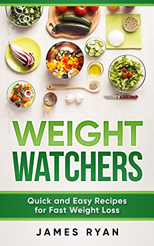 weight-watchers-quick-and-easy-recipes-for-fast-weight-loss-1-english-edition