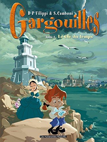Gargouilles Vol. 2: La Clé du Temps par D-P Fillippi