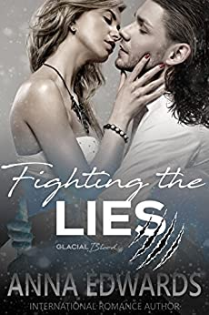 Fighting the Lies (Glacial Blood Book 2) by [Edwards, Anna]