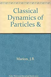 Classical Dynamics of Particles and Systems by Jerry B. Marion (1988-03-30)