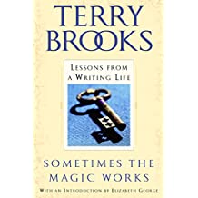 Sometimes the Magic Works: Lessons from a Writing Life (English Edition)