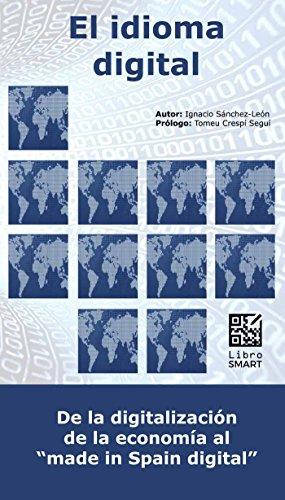 EL IDIOMA DIGITAL: De la digitalización de la economía al Made-In-Spain-Digital