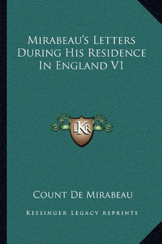 Mirabeau's Letters During His Residence in England V1
