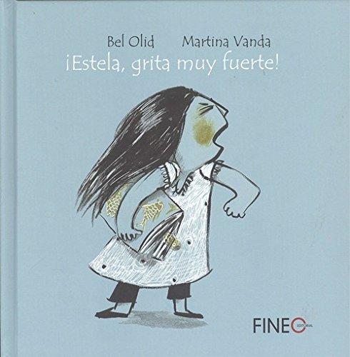 ¡Estela, grita muy fuerte! (Infantil) por Bel Olid