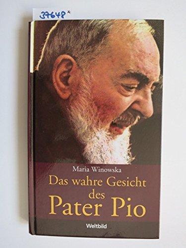 Das wahre Gesicht des Pater Pio (Wahres Gesicht)