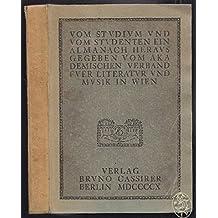 Vom Studium und vom Studenten. Ein Almanach. Herausgegeben vom Akademischen Verband für Literatur und Musik in Wien.