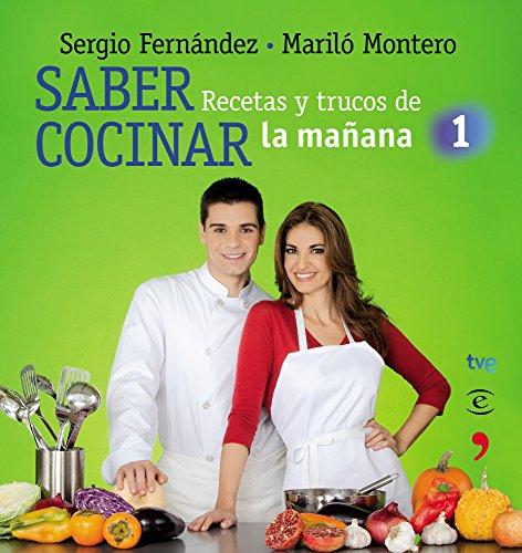 Saber cocinar. Recetas y trucos de la mañana de la 1 por Mariló Montero
