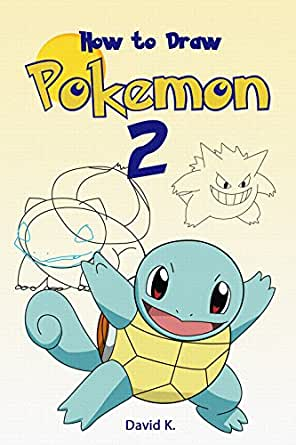 How to draw pokemon 2 the step by step pokemon drawing book