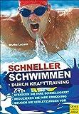 Schneller schwimmen durch Krafttraining von Blythe Lucero (27. Januar 2012) Broschiert