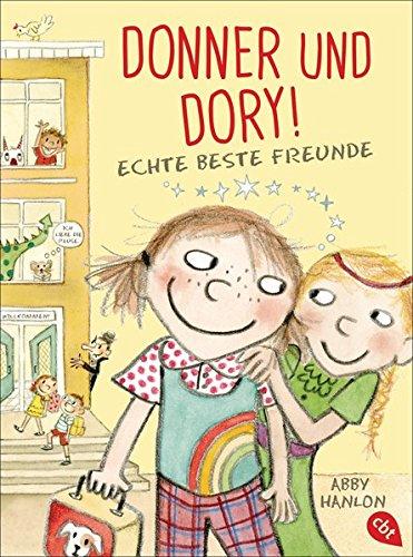 Donner und Dory! Echte beste Freunde (Die Donner & Dory-Reihe, Band 2)