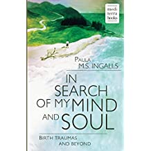 In search of my mind and soul: Birth traumas and beyond
