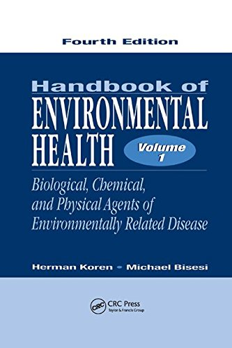 1: Handbook of Environmental Health, Fourth Edition, Volume I: Biological, Chemical, and Physical Agents of Environmentally Related Disease