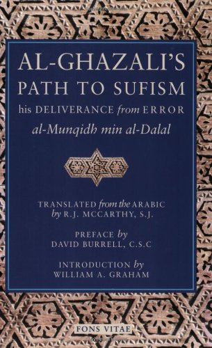 Al-Ghazali's Path to Sufism: His Deliverance from Error (al-Munqidh min al-Dalal) by Abu Hamid Muhammad al-Ghazali(2000-01-01)