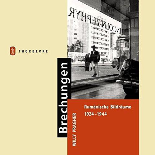 Brechungen. Willy Pragher: Rumänische Bildräume 1924-1944