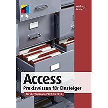 Access 2016 - Praxiswissen für Einsteiger (mitp Anwendungen)