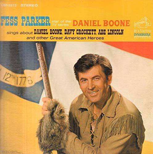 Fess Parker Star Of The TV Series Daniel Boone Sings About Daniel Boone, Davy Crockett, Abe Lincoln And Other Great American Heroes [Vinyl LP] (Crockett-tv-serie Davy)