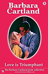 Love is Triumphant: Volume 5 (The Pink Collection) by Barbara Cartland (2014-04-23)
