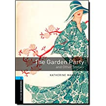 Oxford Bookworms Library: Level 5:: The Garden Party and Other Stories: 1800 Headwords (Oxford Bookworms ELT)
