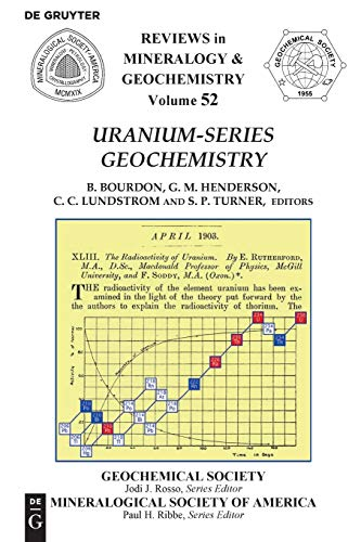 Uranium-series Geochemistry (Reviews in Mineralogy & Geochemistry, Band 52)