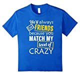 We Match! Friend Funny Shirts - Best Reviews Guide