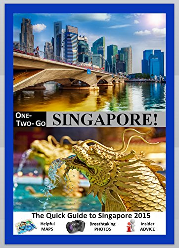 one-two-go-singapore-the-quick-guide-to-singapore-2015-with-helpful-maps-breathtaking-photos-and-ins