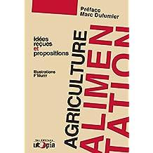 Agriculture et alimentation: Idées reçues et propositions (Controverses)