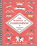 [The Wolves of Currumpaw] [By: William Grill] [May, 2016]