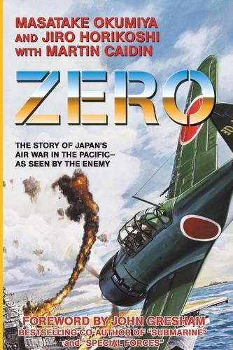 Zero: The Story of Japan's Air War in the Pacific -- as Seen by the Enemy (Pacific Oasis)