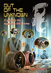 Out of the Unknown - a Guide to the Legendary BBC Series