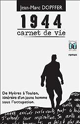 1944 Carnet de Vie: De Hyères à Toulon, itinéraire d'un jeune homme sous l'occupation