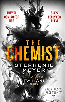 The Chemist: The compulsive, action-packed new thriller from the author of Twilight by [Meyer, Stephenie]