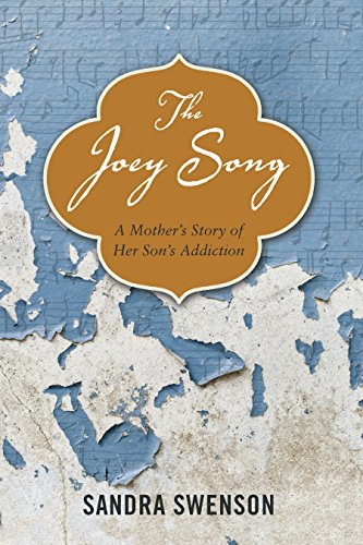 The Joey Song: A Mother's Story of Her Son's Addiction (English Edition)