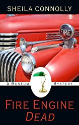 Fire Engine Dead (A Museum Mystery) by Sheila Connolly (2012-09-19)