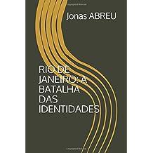 RIO DE JANEIRO: A BATALHA DAS IDENTIDADES