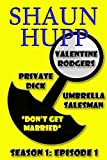 "Valentine Rodgers: Private Dick / Umbrella Salesman: Season 1: Episode 1 ""Don't Get Married"""