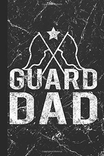 Guard Dad: Color Guard Journal With Lined Pages For Journaling, Studying, Writing, Daily Reflection Notes Study Workbook por Scott Jay Publishing