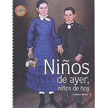 Ninos de ayer, ninos de hoy/Yesterday's Children, Today's Children (Huellas de Mexico: Ecos/Footprints of Mexico: Echoes)