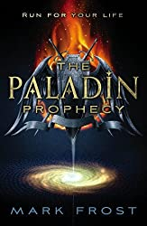 The Paladin Prophecy: Book One by Mark Frost (2013-08-01)