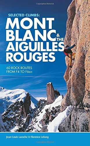 selected-climbs-mont-blanc-the-aiguilles-rouges-60-rock-routes-from-f4-to-f6a-