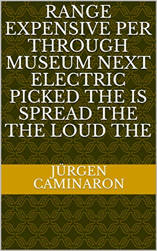 Range expensive per through Museum next electric picked The is spread the the loud the (Spanish Edition) - Electric Range