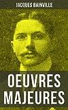 Jacques Bainville - 9 Oeuvres: Histoire de France, Louis II de Bavière, Bismarck, Histoire de deux peuples, Les Dictateurs, ... (French Edition)