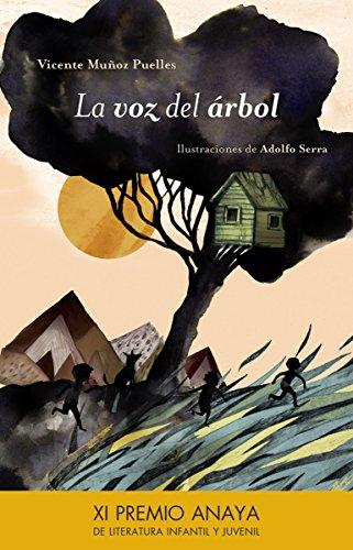 La voz del árbol (Literatura Infantil (6-11 Años) - Premio Anaya (Infantil))