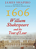 1606: William Shakespeare and the Year of Lear (English Edition)