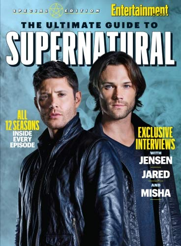 ENTERTAINMENT WEEKLY The Ultimate Guide to Supernatural (Guide Book Supernatural)