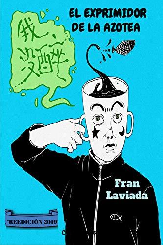 El exprimidor de la azotea: Reedición 2019 (Colección Trayecto Breve nº 3) (Spanish Edition)