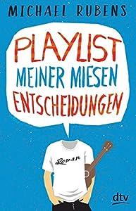 Rubens, Michael: Playlist meiner miesen Entscheidungen