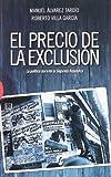 El precio de la exclusion / The Price of Exclusion: La politica durante la segunda republica / The Politics During the Second Republic by Manuel Alvarez Tardio;Roberto Villa Garcia(2010-04-29)