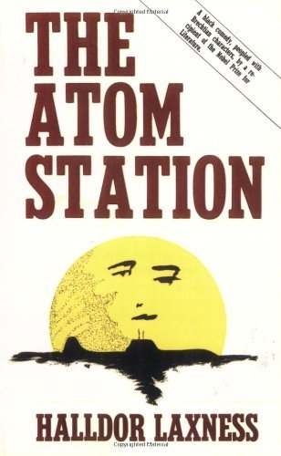 The Atom Station by Halldor Kiljan Laxness (1982-12-02)
