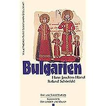 Bulgarien: Vom Mittelalter bis zur Gegenwart (Ost- und Südosteuropa/Geschichte der Länder und Völker)